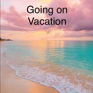Going on Vacation 🏖 🏝 🍹